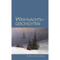 Anthologie Weihnachtsgeschichten - besinnlich, lustig, überraschend